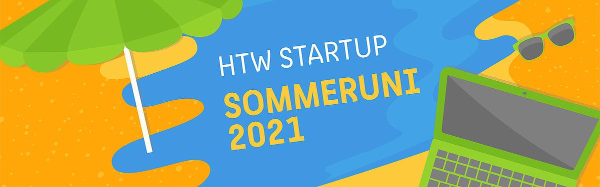 """Text:"""" HTW Startup Sommeruni 2021 + Startup Online Campus"""""""