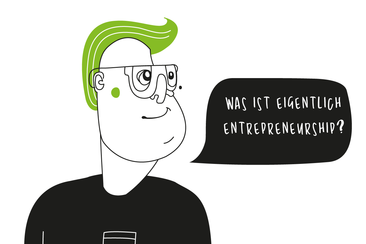 """Text: """"Was ist eigentlich Entrepreneurship?"""""""